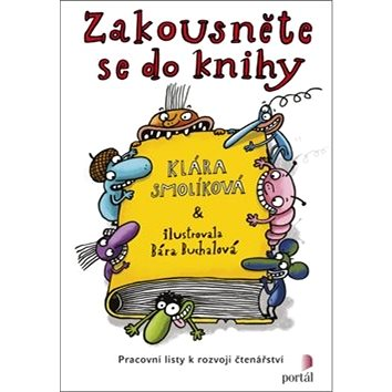 Zakousněte se do knihy: Pracovní listy k rozvoji čtenářství - Kniha