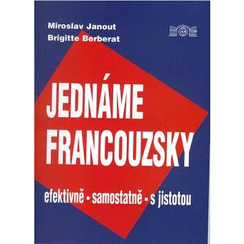 Jednáme francouzsky: efektivně, samostatně, s jistotou