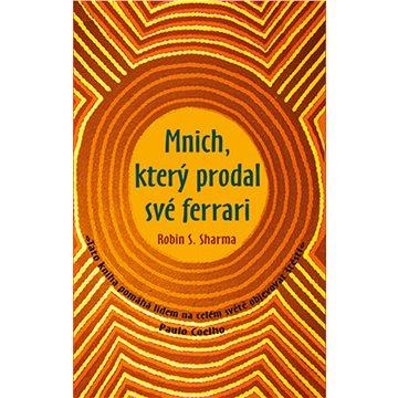 Mnich, který prodal své ferrari: Tato kniha pomáhá lidem na celém světě objevovat štěstí.