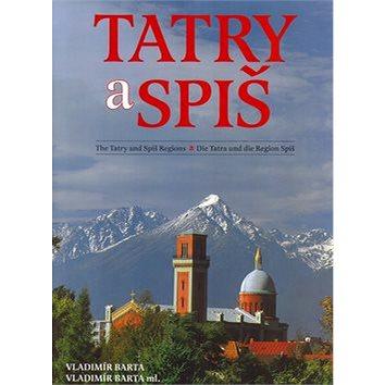 Tatry a Spiš: The Tatry and Spiš Regions Die Tatra und die Region Spiš