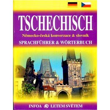 Tschechisch Konverzace + slovník: Německo-česká konverzace & slovník