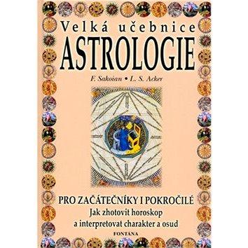 Velká učebnice Astrologie: Pro začátečníky i pokročilé  Jak zhotovit horoskop...