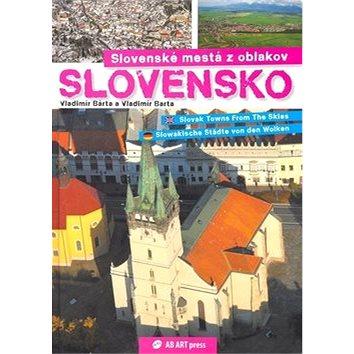 Slovenské mestá z oblakov: Slovak Towns From The Skies Slowakische Städte von den Wolken