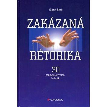 Zakázaná rétorika: 30 manipulativních technik - Kniha