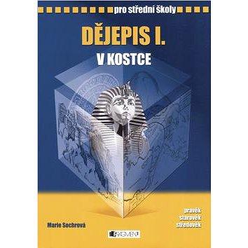 Dějepis I. v kostce pro střední školy: Přepracované vydání 2008 - Kniha