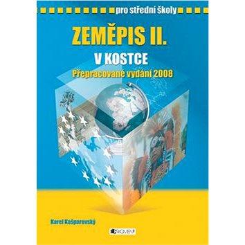 Zeměpis II. v kostce pro střední školy: Přepracované vydání 2008 - Kniha
