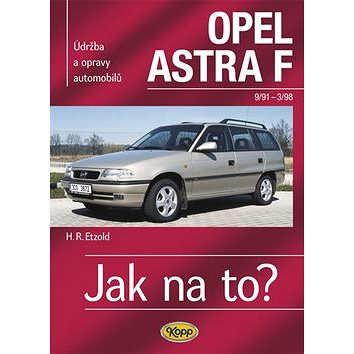 Opel Astra 9/91- 3/98: Údržba a opravy automobilů č. 22
