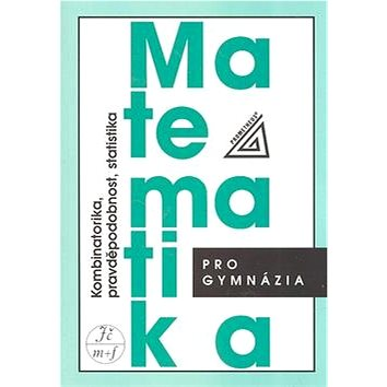 Matematika pro gymnázia Kombinatorika, pravděpodobnost, statistika - Kniha