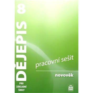Dějepis 8 pro základní školy Novověk Pracovní sešit - Kniha
