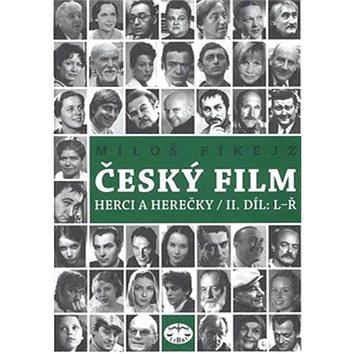 Český film: Herci a herečky/II.díl L - Ř - Kniha
