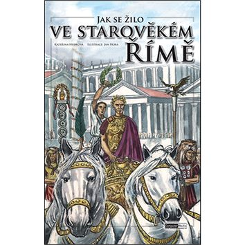 Jak se žilo ve starověkém Římě - Kniha