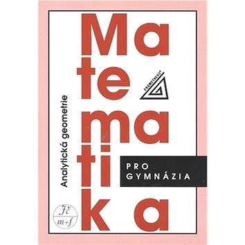 Matematika pro gymnázia Analytická geometrie - Kniha