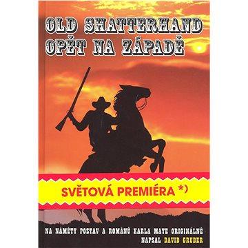 Old Shatterhand opět na západě: Epigonský dobrudružný román na náměty postav a příběhů Karla Maye