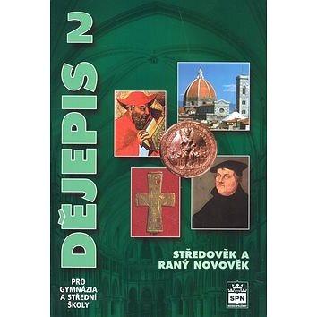 Dějepis 2 pro gymnázia a střední školy: Středověk a raný novověk - Kniha