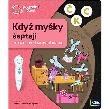 Kouzelné čtení - Když myšky šeptají - Kniha pro děti