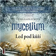 Mycelium II: Led pod kůží - Audiokniha MP3