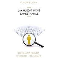 Jak hledat nové zaměstnance - Vladimír John