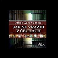 Jak se vraždí v Čechách - Audiokniha MP3