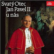 Sv. Otec Jan Pavel II. u nás - Audiokniha MP3