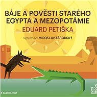 Báje a pověsti starého Egypta a Mezopotámie - Audiokniha MP3