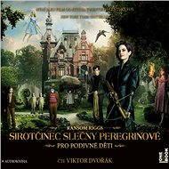 Sirotčinec slečny Peregrinové pro podivné děti - Audiokniha MP3