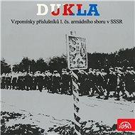 Dukla. Vzpomínky příslušníků 1.čs.armádního sboru v SSSR - Audiokniha MP3