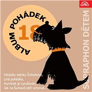 """Album pohádek """"Supraphon dětem"""" 18. (Pohádky tetinky Švitorkové, Líná pohádka, Hurvínek je vyrušován - Audiokniha MP3"""