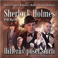 Sherlock Holmes - Hitlerův posel smrti - Petr Macek