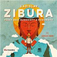Pěšky mezi buddhisty a komunisty - Audiokniha MP3