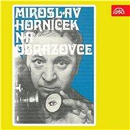 Miroslav Horníček na obrazovce - Audiokniha MP3