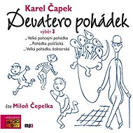 Karel Čapek: Devatero pohádek - výběr 3