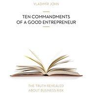 TEN COMMANDMENTS OF A GOOD ENTREPRENEUR - Audiokniha MP3