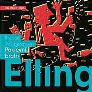 Elling: Pokrevní bratři aneb Chvála bláznovství - Ingvar Ambjornsen