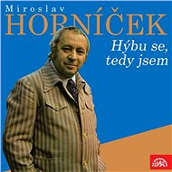 Miroslav Horníček Hýbu se, tedy jsem - Audiokniha MP3