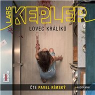 Lovec králíků - Lars Kepler