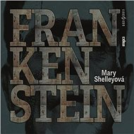 Frankenstein - Mary Shelleyová