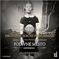 Sirotčinec slečny Peregrinové: Podivné město - Audiokniha MP3