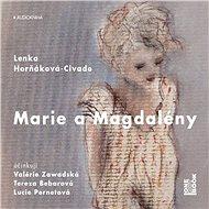 Marie a Magdalény - Audiokniha MP3