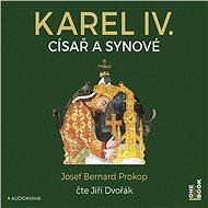 Karel IV. - Císař a synové - Audiokniha MP3