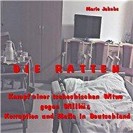 Die Ratten-Kampf einer tschechischen Witwe gegen Willkür, Korruption und Mafia in Deutschland
