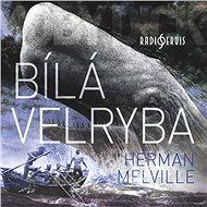 Bílá velryba - Herman Melville