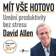 Mít vše hotovo: Umění produktivity bez stresu - Audiokniha MP3