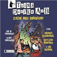 Tajná dvojka A + B - Zločin mezi dinosaury - Audiokniha MP3