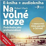 Balíček e-kniha a audiokniha Na volné noze za výhodnou cenu