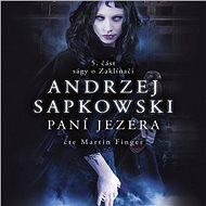 Zaklínač V. - Paní jezera - Andrzej Sapkowski
