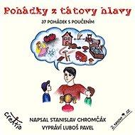 Pohádky ztátovy hlavy - Stanislav Chromčák