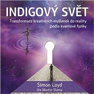 Audiokniha MP3 Indigový svět - Transformace kreativních myšlenek do reality podle kvantové fyziky - Audiokniha MP3