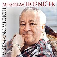 Miroslav Horníček v Šemanovicích - Audiokniha MP3