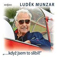 """Luděk Munzar: """"...když jsem to slíbil!"""" - Audiokniha MP3"""