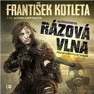 Rázová vlna - František Kotleta